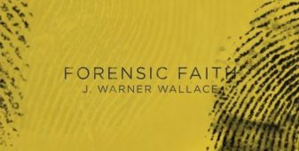 Is Christianity Reasonable? A Review of Forensic Faith by J. Warner Wallace
