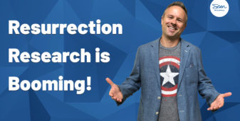 Attitudes Towards Resurrection Research Have Changed Radically