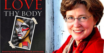 "What Does It Mean to ""Love Thy Body""? Interview with Author Nancy Pearcey"