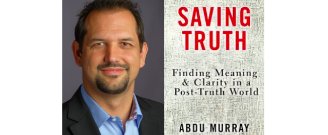 How Do We Save Truth? Interview with Author Abdu Murray.