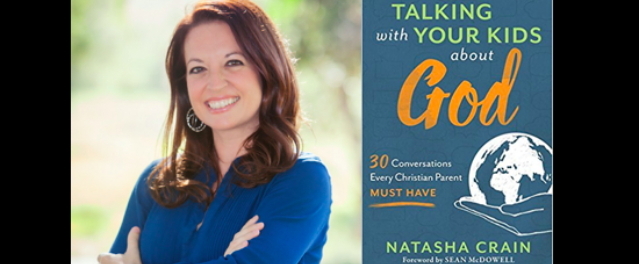 How Do You Talk to Kids About God? Interview with Author Natasha Crain.
