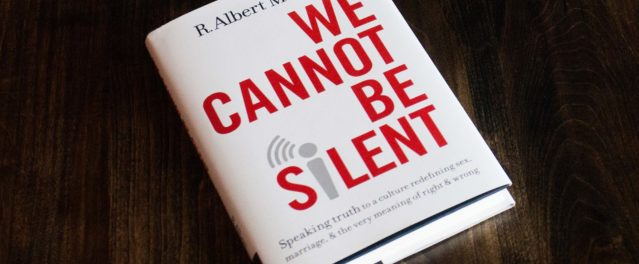 Book Review: We Cannot Be Silent by Albert Mohler