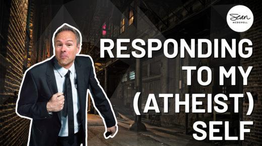 """Sean Responds to His """"Atheist Encounter"""""""