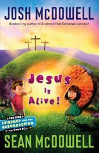 Jesus Is Alive! Evidence for the Resurrection for Kids